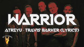 Atreyu · Travis Barker - Warrior (Lyrics) - The Rock Rotation