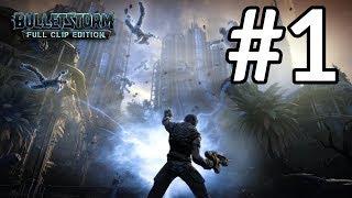 Bulletstorm: Full Clip Edition Gameplay Walkthrough Part 1 [1080p HD] - No Commentary