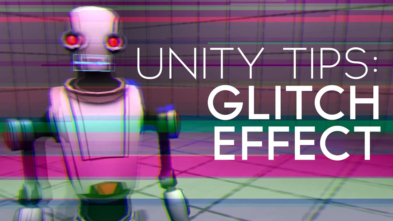Glitch Effect - Unity Tips