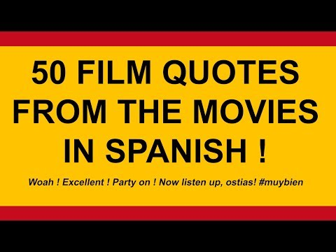 50 Film Quotes From the Movies in the Spanish Language ! English to Spanish Film Quotes.