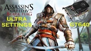 Assassins Creed IV Black Flag Teste GT 640 ULTRA SETTINGS
