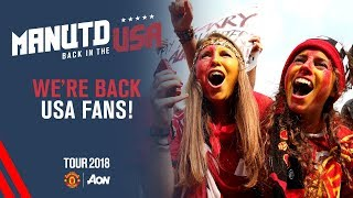 We're Back to See Our Incredible American Manchester United Supporters! | USA Tour 2018 Live on MUTV