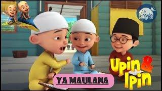 Download Ya Maulana Versi Upin & Ipin