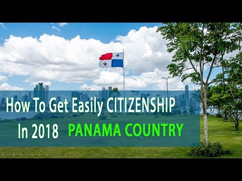 How To Get Easily CITIZENSHIP in 2018 | PANAMA Country