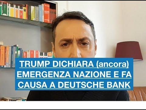 TRUMP DICHIARA (ANCORA) EMERGENZA NAZIONALE E FA CAUSA A DEUTSCHE BANK