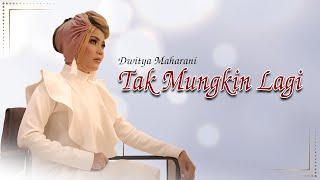 Gambar cover Dwitya Maharani - Tak Mungkin Lagi (Official Music Video)