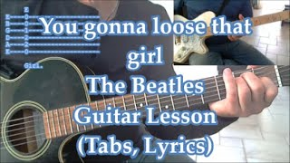 You're going to lose that girl, Guitar lesson(Tabs & Lyrics)