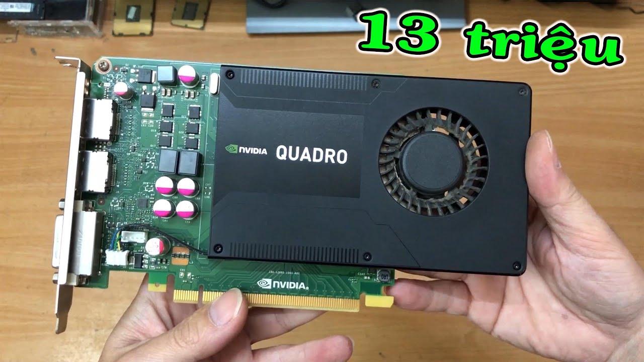 Vga Nvidia Quadro 800k chơi game sẽ ntn