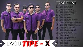 TIPE X Full Album 25 Lagu Hits Tahun 2000an THE BEST OF TIPE X