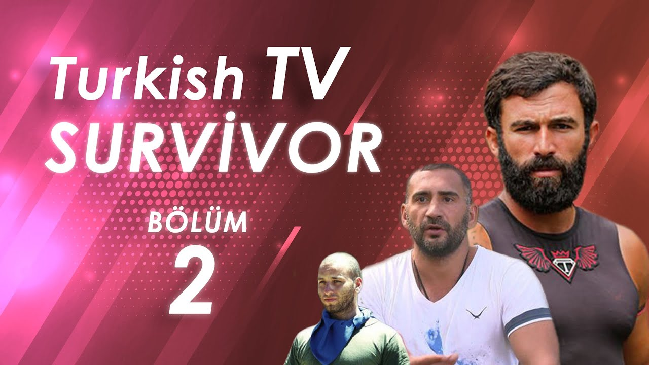 Turkish Tv Survivor #Bölüm2