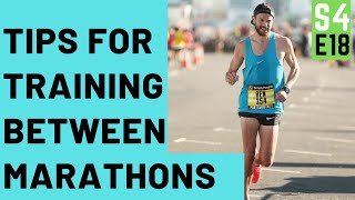 TRAINING BETWEEN MARATHON RACES.. Tips for MOTIVATION, STRENGTH and future PBs! Season 4 FINALE!