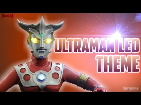 Ultraman Leo (ウルトラマンレオ) Theme (SUB ESP)
