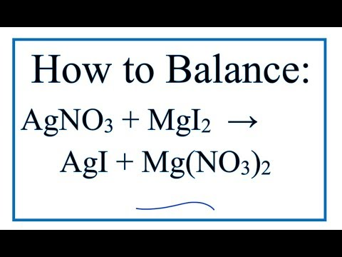 How To Balance AgNO3 + MgI2 = AgI + Mg(NO3)2    |  Silver Nitrate + Magnesium Iodide