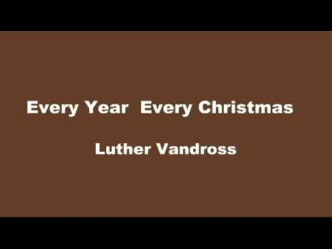 002 Luther Vandross    Every Year Every Christmas 4min56