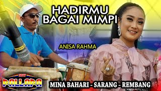 Download Lagu HADIRMU BAGAI MIMPI - ANISA RAHMA Version - Full Koplo Ky ageng NEW PALLAPA MINA BAHARI REMBANG mp3