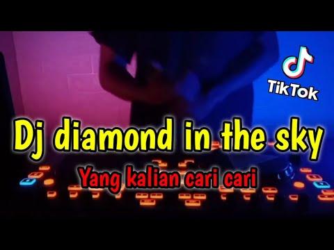 Download Dj diamond in the sky || dj tiktok terbaru 2021 diamond in the sky