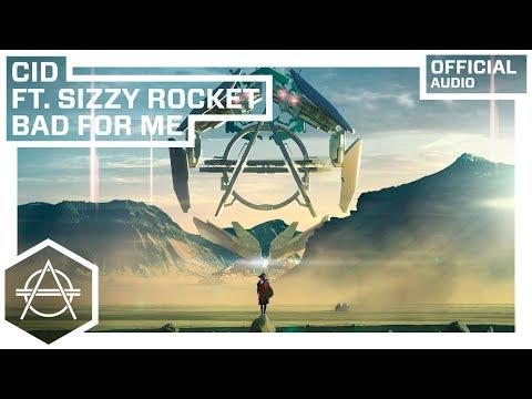 CID - Bad For Me ft. Sizzy Rocket