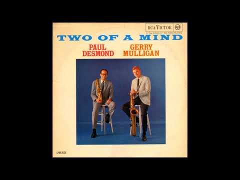 Paul Desmond & Gerry Mulligan -  Two Of A Mind  ( Full Album )
