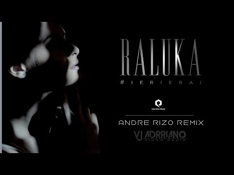 Raluka - Ieri erai (Andre Rizo Remix) VJ Adrriano Video ReEdit