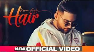 Hair - Karan Aujla ( Official Song )   Latest Punjabi Song