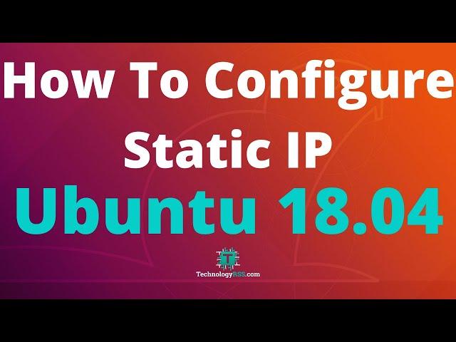 How To Configure Static IP address On Ubuntu 18 04
