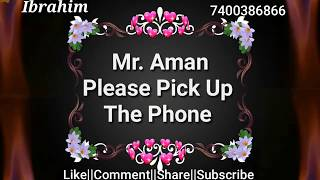 Mr Aman Please Pick Up The Phone||new famous name ringtone||aman name ringtone||new ringtone|ibrahim