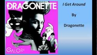 Dragonette - I Get Around (Lyrics)