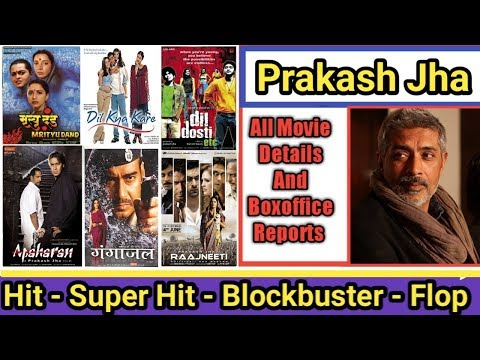 Director Prakash Jha Box Office Collection Analysis Hit And Flop Blockbuster All Movies List