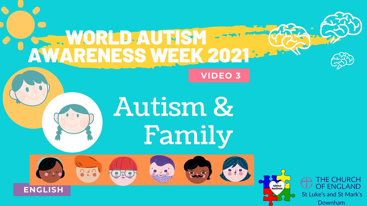 Autism and Family - World Autism Awareness Week 2021 Series