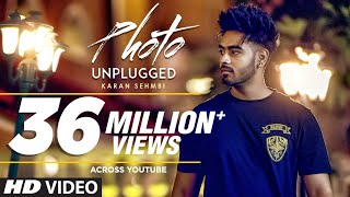 "Photo Karan Sehmbi (Unplugged) Full Video Song | ""Latest Punjabi Songs 2017"" 