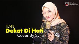 Dekat Di Hati - Ran | Cover By Syifa Azizah