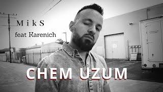 Gambar cover MikS feat. Karenich - CHEM UZUM / ՉԵՄ ՈՒԶՈՒՄ