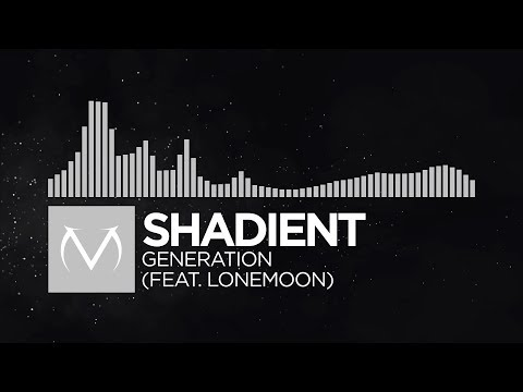 Glitch - Shadient - Generation feat Lonemoon Free