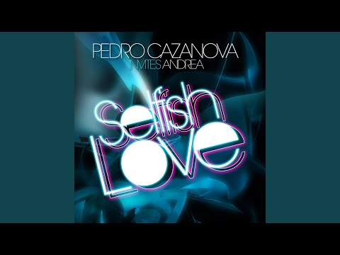Selfish Love (Pedro Carrilho & Nanau Remix)