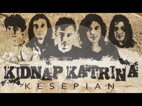 Kidnap Katrina - Kesepian (Lirik Video)