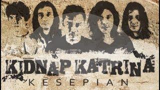 Kidnap Katrina Kesepian