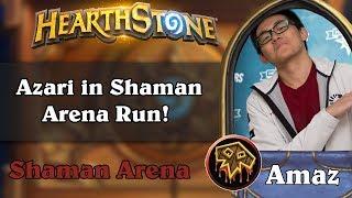 Hearthstone Arena - [Amaz] Azari in Shaman Arena Run!