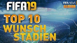 FIFA 19 ● TOP 10 - WUNSCH STADIEN (aktuell)