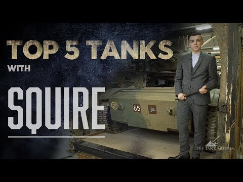 Top Five Tanks - Squire | The Tank Museum