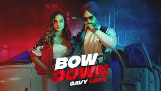Bow Down (Full Video) Gavy Varn I Anker Deol   Latest Punjabi songs 2021   Rehaan Records