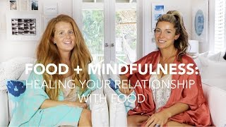 Food + Mindfulness: Healing Your Relationship With Food