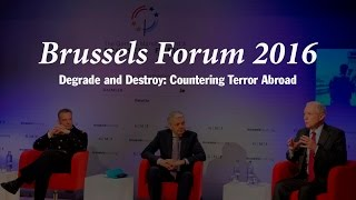 Brussels Forum 2016: Degrade and Destroy: Countering Terror Abroad