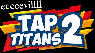 Tap Titans 2 Ate My Life Somewhat - Mobile Game Review