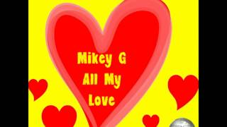 Mikey G- All My Love (Original Mix) Preview..Out Now On Soulful Evolution Records
