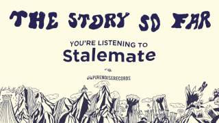 "The Story So Far ""Stalemate"""