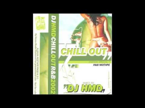 Dj HMD   Chill Out RnB 2002   Face A