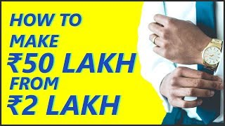 How to make 50 Lakhs from 2 Lakhs in Stock Market? By Paisa To Banega