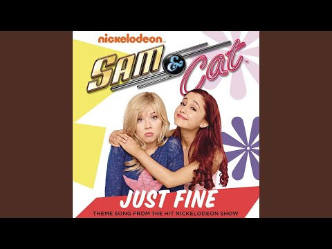 Just Fine (Sam & Cat Theme Song)