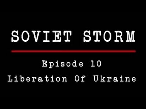 Soviet Storm - World War II in the East - 10 - The Liberation Of Ukraine - HD