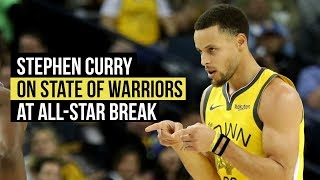 Stephen Curry on state of Warriors going into all-star break